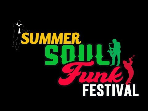 2017 Annual Summer Soul Funk Festival - 4K HD