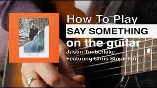 Say Something (Justin Timberlake Ft Chris Stapleton) Guitar Tutorial // Say Something Guitar Lesson