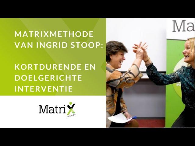 Wat is de MatriXmethode van Ingrid Stoop?
