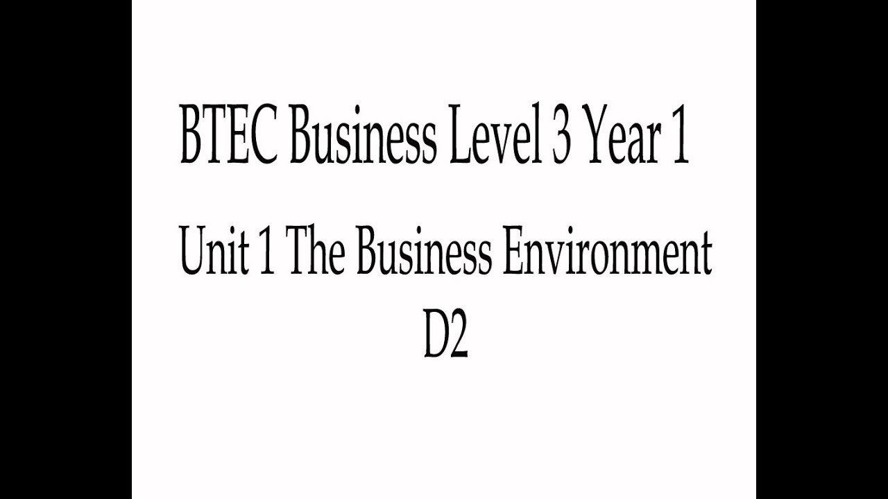 unit 1 level 3 Unit 1 - d1 - the business environment essay of 3 pages for the course unit 1 - the business environment at havering college of further and higher education (london) (unit 1 d1.