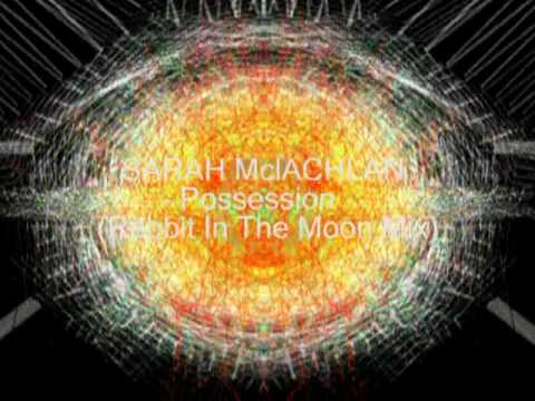 Sarah McLachlan  Possesion rabbit in the moon mixmpg