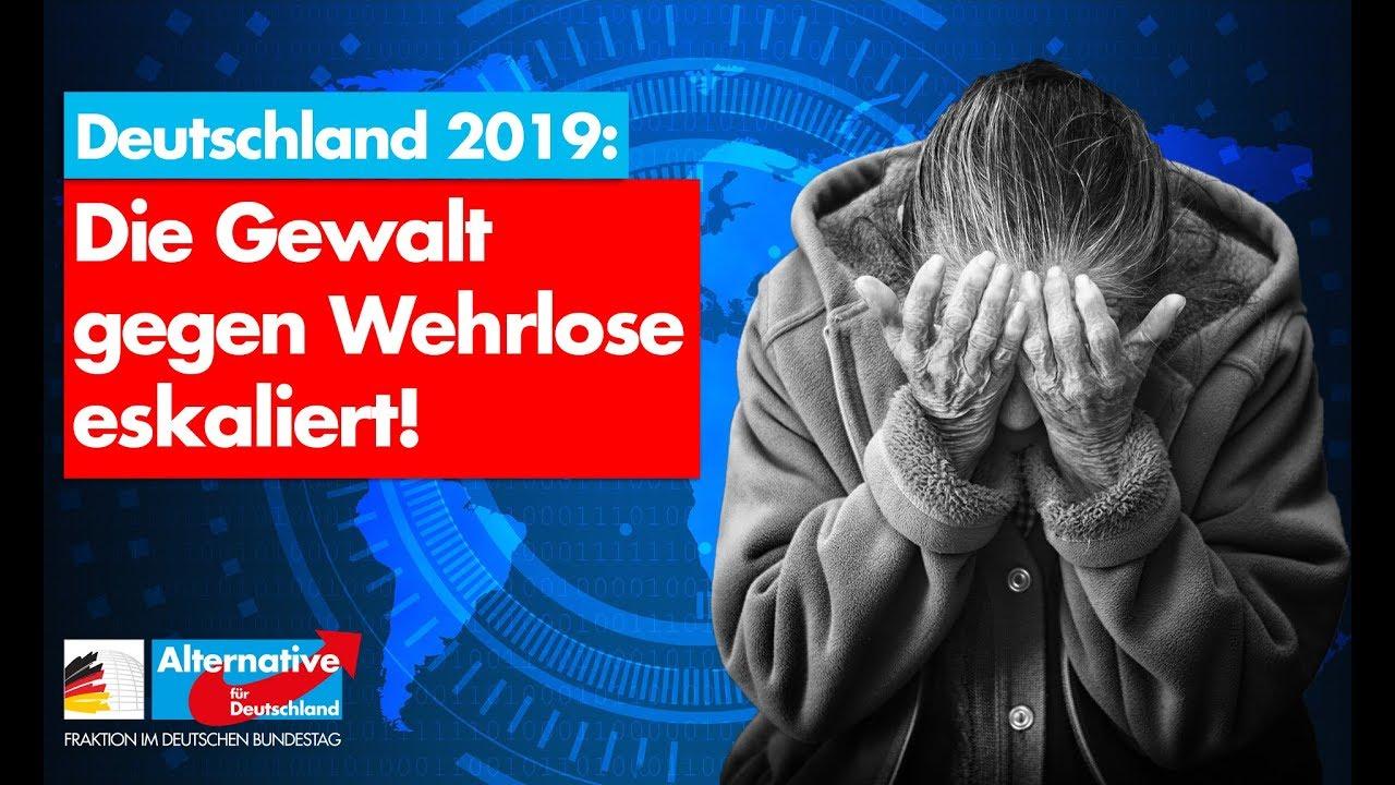Deutschland 2019: Gewalt gegen Wehrlose eskaliert! - AfD-Fraktion im Bundestag