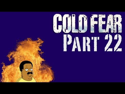 Cold Fear Part 22 - And Boom It Goes |