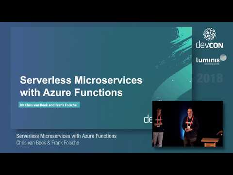 Serverless Microservices with Azure Functions - Chris van Beek & Frank Folsche [Luminis DevCon 2018]
