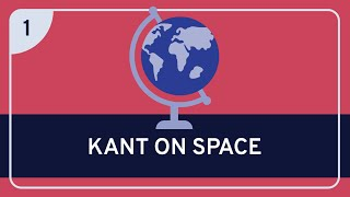 Philosophy: Kant on Space Part 1 Thumbnail
