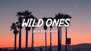 Jason Ross & Nevve - Wild Ones (Lyrics)
