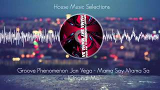 Groove Phenomenon, Jan Vega - Mama Say Mama Sa (Original Mix) [Tiger Records]