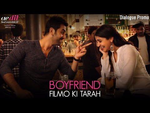 Ae Dil Hai Mushkil | Boyfriend Filmo Ki Tarah | Dialogue Promo | Ranbir Kapoor | Anushka Sharma