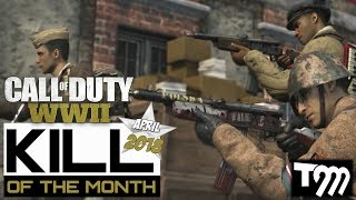Call of Duty WW2 - KILLS OF THE MONTH APRIL 2018