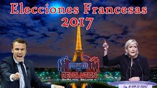 Power & Revolution | Elecciones Francesas 2017 | Episodio #2