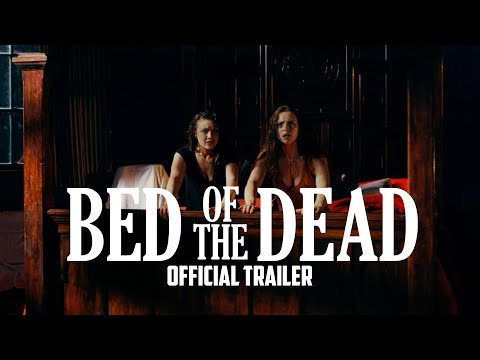 BED OF THE DEAD - Official Trailer