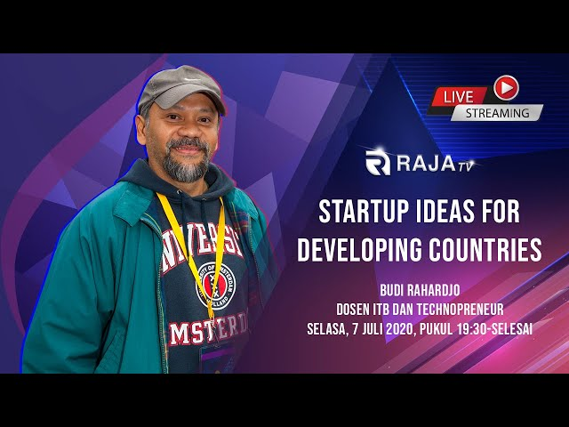 Startup Ideas for Developing Countries, Ir. Budi Rahardjo, M.Sc., Ph.D., Dosen ITB