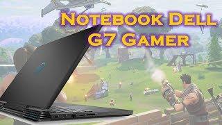 Review Notebook Dell Gamer 2018 série G7 com Intel Core 8ª geração H rodando Fortnite