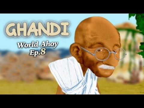 "WORLD AHOY Animation Series Ep.08  ""Ghandi"""