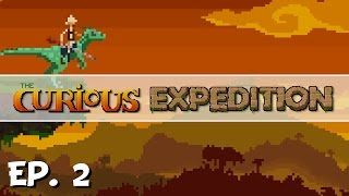 The Curious Expedition - Ep. 2 - Finding Fame and Fortune! - Let's Play - Alpha 10