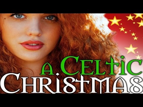 A Celtic Christmas  - Relaxing Music For Christmas Holidays - Natale