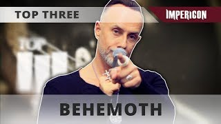 Top Three with Behemoth