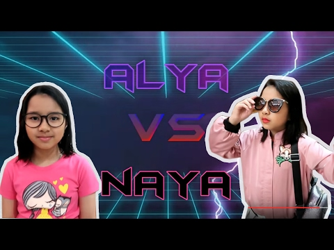 Alya VS Naya Part 1 (Just For Fun)