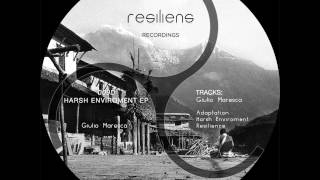Harsh Enviroment - Original mix - Giulio Maresca - Resiliens Recordings