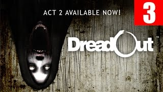 DreadOut Act 2 Walkthrough Part 3 Horror Let
