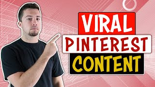 How To Make Your Content Go Viral On Pinterest