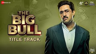 The Big Bull (Title Track) - Abhishek Bachchan | Ileana D'Cruz | CarryMinati | Wily Frenzy