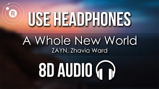 ZAYN, Zhavia Ward - A Whole New World (8D AUDIO)