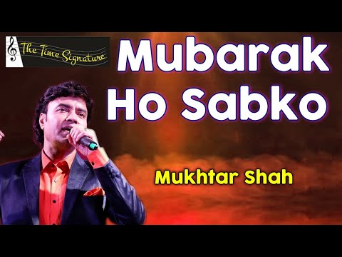 Mubarak Ho Sabko, Sama Yeh Suhana...by Mukhtar Shah