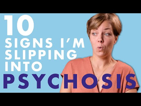 10 Signs I'm Slipping into Psychosis
