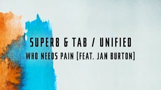 Super8 & Tab feat. Jan Burton - Who Needs Pain