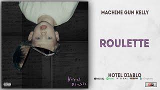 Machine Gun Kelly - Roulette (Hotel Diablo)