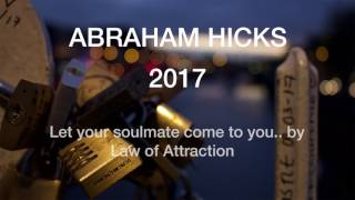 Abraham Hicks - Your Soul Mate WILL enter your life - By Law of Attraction