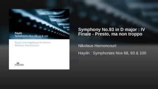 Symphony No.93 in D major : IV Finale - Presto, ma non troppo