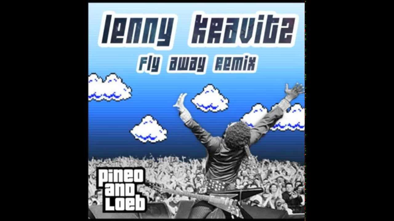 Lenny Kravitz - Fly Away (PINEO & LOEB Remix)