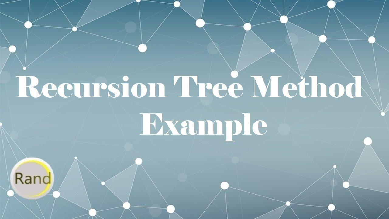 Recursion Tree Method Example