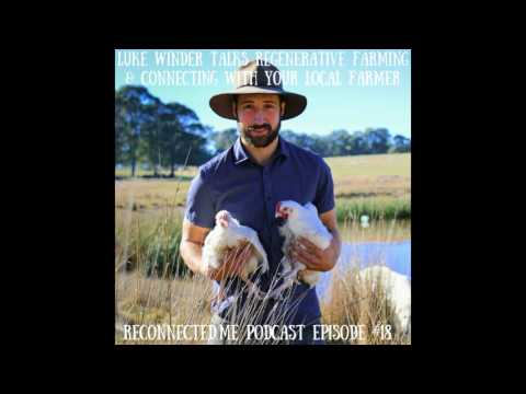 Luke Winder talks Regenerative Farming and Connecting With Your Local Farmer - RMP#18