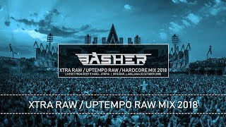 Xtra Raw / Uptempo Raw Hardstyle Mix October 2018 by Basher, Kiracha, Jawnan & Dj Pir