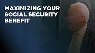 Maximizing Your Social Security Benefit