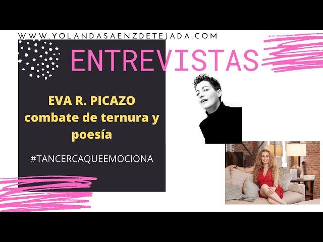 Eva R. Picazo. Combate de ternura y poesía en #TanCercaQueEmociona. Entrevistas interesantes