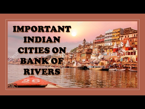 """""""Important Indian Cities on Bank of Rivers!!"""" - Study Capsule"""