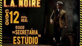L.A Noire #12 - O caso da secretária do estúdio (Gameplay no PC em Português)