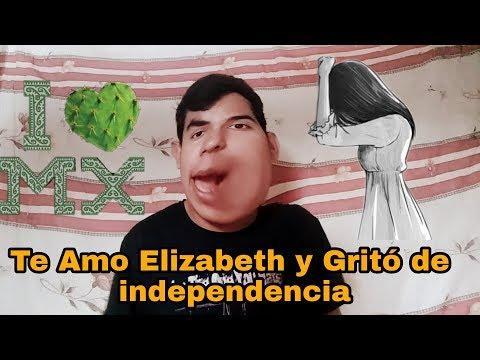 Te Amo Elizabeth y el gritó de independencia