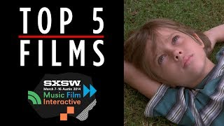 Top 5 Most Anticipated SXSW Films (2014) Film Festival Video HD