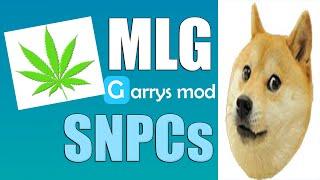 MLG SNPCs Release Garry S Mod