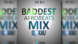 Baddest Afrobeats Mix 2016 DJ KILLZ ft iyanya ,lil kesh, davido, wizkid, flavour, psquare,skales.