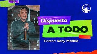 Dispuesto a todo l Con Jesús Dispuesto A todo l Pastor Rony Madrid