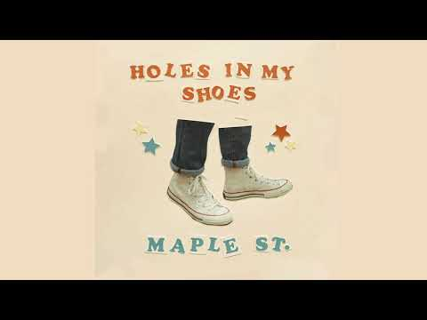 Maple St. - Holes In My Shoes (Official Audio)
