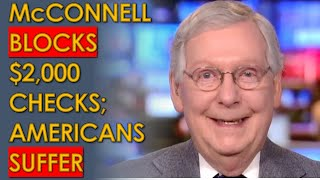 Mitch mcconnell has blocked the $2000 dollar stimulus check bill and from getting a vote in senate, even though both bernie sanders donald trump supp...