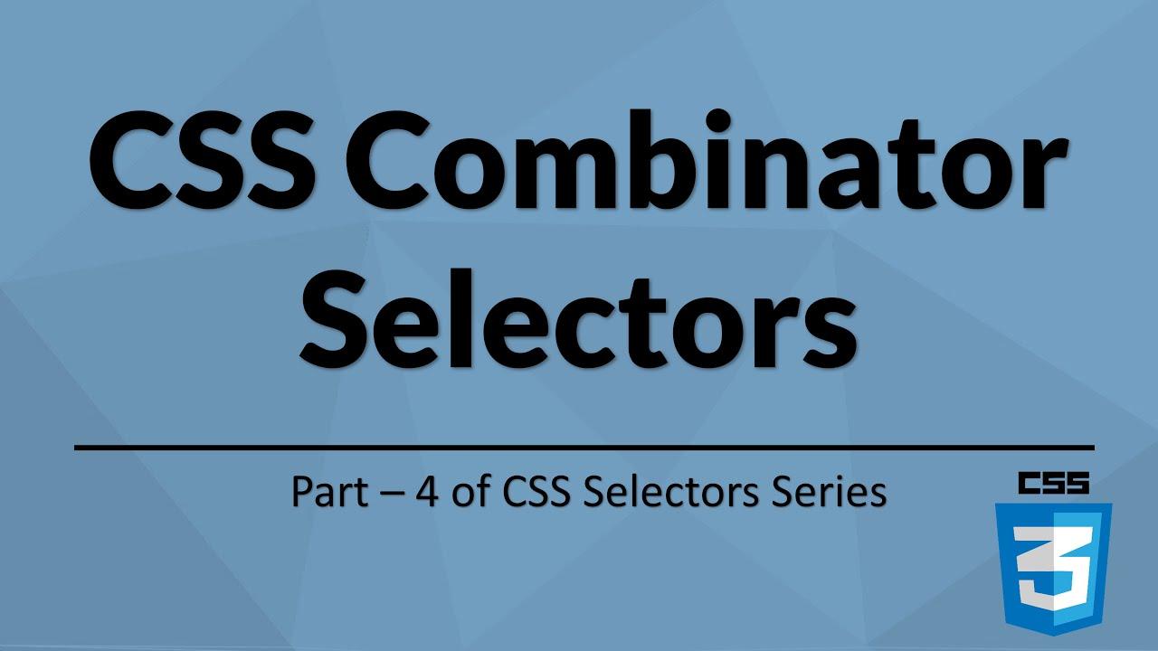 Download CSS Combinator selectors   Selenium WebDriver   CSS Selectors  