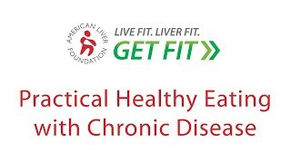 Practical healthy eating with a chronic disease